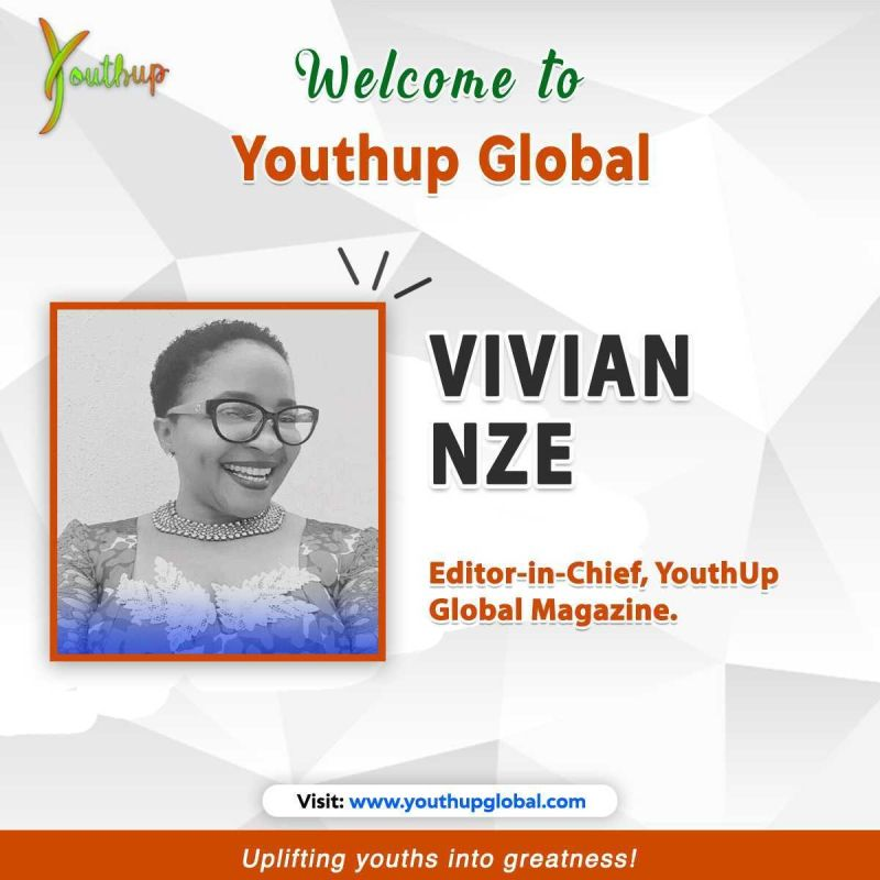 YouthUp Global Appoints Vivian Nze as the Magazine Editor-in-chief